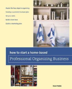 How to Start a Home-Based Professional Organizing Business (Paperback)