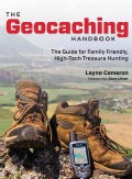 The Geocaching Handbook: The Guide for Family Friendly, High-Tech Treasure Hunting (Paperback)
