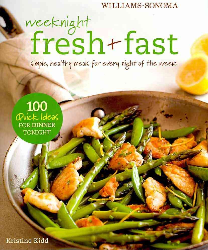 Williams-Sonoma Weeknight Fresh & Fast (Hardcover)
