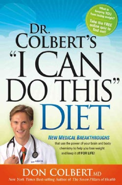Dr. Colbert's I Can Do This Diet: New Medical Breakthroughs That Use the Power of Your Brain and Body Chemistry t... (Paperback)