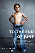 To the End of June: The Intimate Life of American Foster Care (Hardcover)