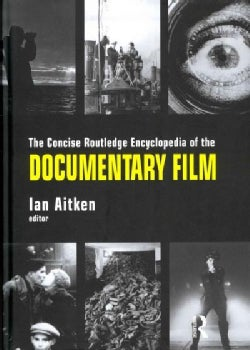 The Concise Routledge Encyclopedia of the Documentary Film (Hardcover)
