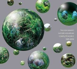 Nature Aquarium: Complete Works 1985-2009 (Hardcover)