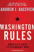 Washington Rules: America's Path to Permanent War (Paperback)