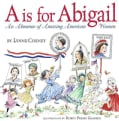 A Is for Abigail: An Almanac of Amazing American Women (Hardcover)