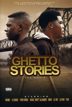 Movie: Trill Ent. Presents: Ghetto Stories : Starring: Boosie & Webbie