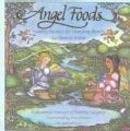 Angel Foods: Healthy Recipes for Heavenly Bodies (Paperback)