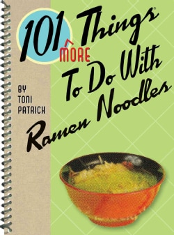 101 More Things to Do With Ramen Noodles (Spiral bound)
