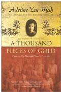 A Thousand Pieces of Gold: My Discovery of China's Character in Its Proverbs (Paperback)