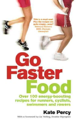 Go Faster Food: For Runners, Cyclists, Swimmers and Rowers (Paperback)