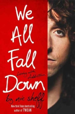 We All Fall Down: Living With Addiction (Hardcover)