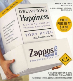Delivering Happiness: A Path to Profits, Passion, and Purpose (CD-Audio)