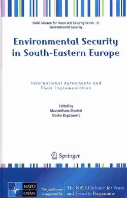 Environmental Security in South-Eastern Europe: International Agreements and Their Implementation (Hardcover)