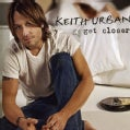 Keith Urban - Get Closer