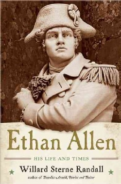 Ethan Allen: His Life and Times (Hardcover)