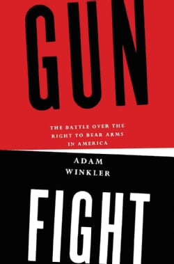 Gunfight: The Battle over the Right to Bear Arms in America (Hardcover)