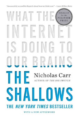 The Shallows: What the Internet Is Doing to Our Brains (Paperback)