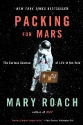 Packing for Mars: The Curious Science of Life in the Void (Paperback)