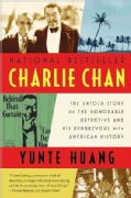 Charlie Chan: The Untold Story of the Honorable Detective and His Rendezvous With American History (Paperback)