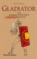 Gladiator: The Roman Fighter's [Unofficial] Manual (Hardcover)