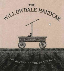 The Willowdale Handcar: Or the Return of the Black Doll (Hardcover)
