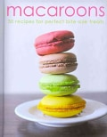 Macaroons: 30 Recipes for Perfect Bite-size Treats (Hardcover)