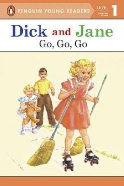 Dick and Jane: Go, Go, Go (Paperback)