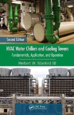 HVAC Water Chillers and Cooling Towers: Fundamentals, Application, and Operation (Hardcover)