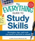 The Everything Guide to Study Skills: Strategies, Tips, and Tools You Need to Succeed in School! (Paperback)