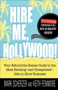 Hire Me, Hollywood!: Your Behind-the-Scenes Guide to the Most Exciting - and Unexpected - Jobs in Show Business (Paperback)