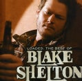 Blake Shelton - Loaded: The Best of Blake Shelton