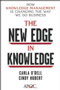 The New Edge in Knowledge: How Knowledge Management Is Changing the Way We Do Business (Hardcover)