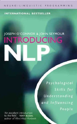 Introducing NLP: Psychological Skills for Understanding and Influencing People (Paperback)