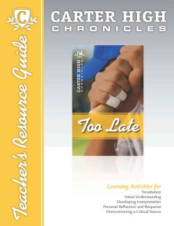 Too Late: Teacher Resource Guide. Grades: 9 - 12 (CD-ROM)