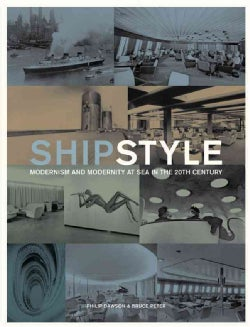 Ship Style: Modernism and Modernity at Sea in the 20th Century (Hardcover)