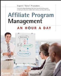 Affiliate Program Management: An Hour a Day (Paperback)