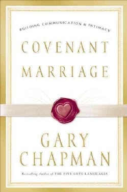 Covenant Marriage: Building Communication & Intimacy (Hardcover)