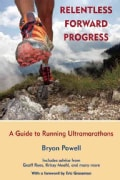 Relentless Forward Progress: A Guide to Running Ultramarathons (Paperback)