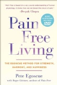 Pain Free Living: The Egoscue Method for Strength, Harmony, and Happiness