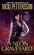 The Neon Graveyard: The Final Sign of the Zodiac (Paperback)