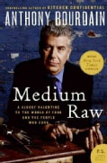 Medium Raw: A Bloody Valentine to the World of Food and the People Who Cook (Paperback)
