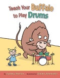 Teach Your Buffalo to Play Drums (Hardcover)