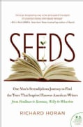 Seeds: One Man's Serendipitous Journey to Find the Trees That Inspired Famous American Writers from Faulkner to K... (Paperback)