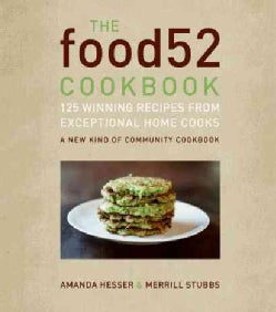 The Food52 Cookbook: 140 Winning Recipes from Exceptional Home Cooks (Hardcover)
