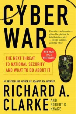 Cyber War: The Next Threat to National Security and What to Do About It (Paperback)
