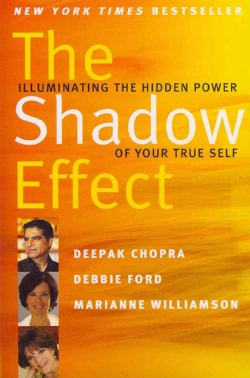 The Shadow Effect: Illuminating the Hidden Power of Your True Self (Paperback)