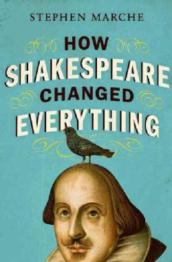 How Shakespeare Changed Everything (Hardcover)