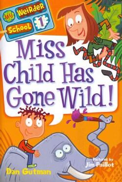 Miss Child Has Gone Wild! (Hardcover)