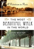 The Most Beautiful Walk in the World: A Pedestrian in Paris (Paperback)