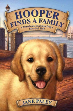 Hooper Finds a Family: A Hurricane Katrina Dog's Survival Tale (Hardcover)